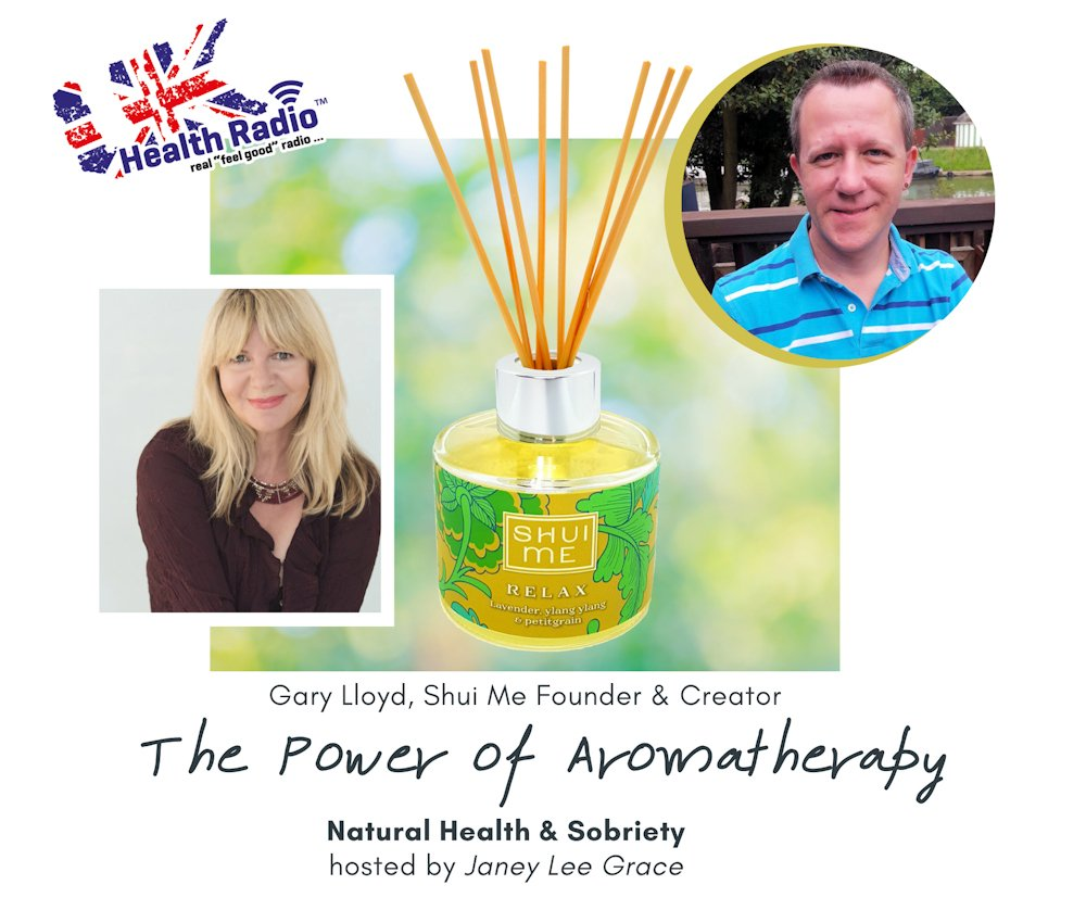 Gary Lloyd with Janey Lee Grace The Power of Aromatherapy on UK Health Radio